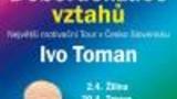 Ivo Toman - Debordelizace vztahů Tour