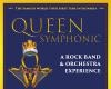 Queen Symphonic: Rock Band & Orchestra Experience